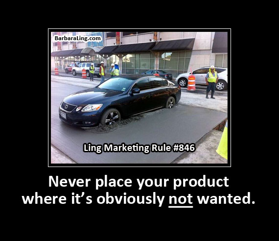 Ling Marketing Rule #846 - Never place....